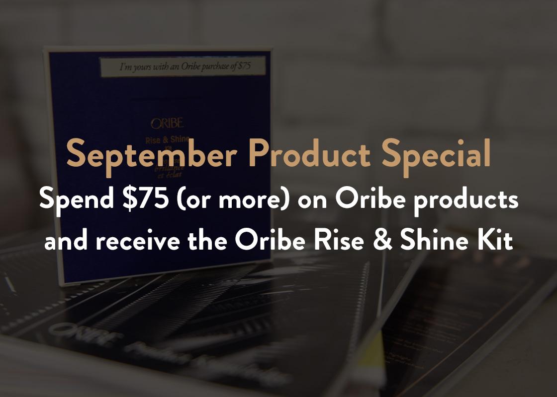 Oribe Rise & Shine Kit: September Product Special