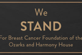 We STAND For Breast Cancer Foundation of the Ozarks and Harmony House
