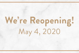 We're Reopening! May 4, 2020